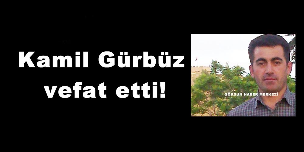 Kamil Gürbüz vefat etti!