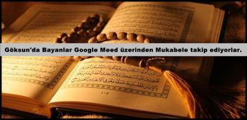 Göksun'da Bayanlar Google Meed üzerinden Mukabele takip ediyorlar.