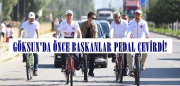 GÖKSUN'DA ÖNCE BAŞKANLAR PEDAL ÇEVİRDİ!